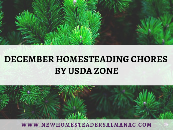 December Homesteading Chores By USDA Zone