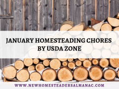 January Homesteading Chores by USDA Zone - The New Homesteader's Almanac